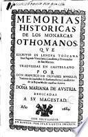 Memorias históricas de los monarcas othomanos dedicádas a su Magestad