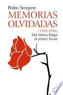 MEMORIAS OLVIDADAS (1993-1996) Del último Felipe al primer Aznar