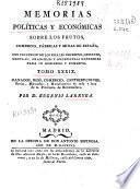 Memorias políticas y económicas sobre los frutos, comercio, fábricas y minas de España