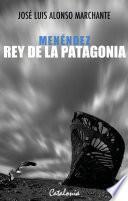 Menéndez, rey de la Patagonia