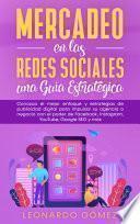 Mercadeo en las Redes Sociales: una Guía Estratégica