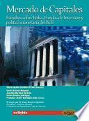 Mercado de capitales. Estudios sobre bolsa, fondos de inversión y política monetaria del bce