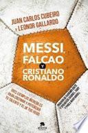 Messi, Falcaco y Cristiano Ronaldo : tres ejemplos increíbles para cultivar y potenciar tu talento y el de tus hijos