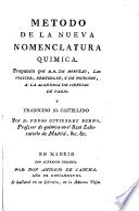 Método de la nueva nomenclatura quı́mica propuesto por M.M. de Morveau, Lavoisier, Bertholet, y de Fourcroy, a la Academia de Ciencias de Parı́s, y traducido al castellano por D. Pedro Gutiérrez Bueno
