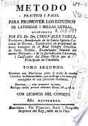 Metodo practico i facil para promover los estudios de latinidad i bellas letras