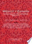 México y España. Estudios comparados sobre cultura liberal, siglos XIX y XX
