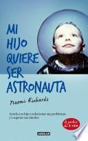 Mi hijo quiere ser astronauta