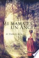 Mi mama es un Angel