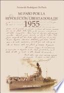 Mi paso por la Revolución Libertadora de 1955