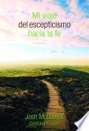 Mi viaje del escepticismo hacia la fe