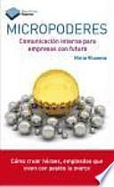 Micropoderes : comunicación interna para empresas con futuro