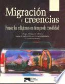 Migración y creencias. Pensar las religiones en tiempo de movilidad
