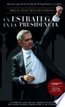 Miguel Ángel Mancera Espinosa. UN ESTRATEGA EN LA PRESIDENCIA