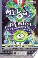 Mika, Pluky y el meteorito fugaz