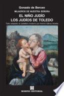 Milagros de Nuestra Señora: El niño judío. Los judíos de Toledo (texto adaptado al castellano moderno por Antonio Gálvez Alcaide)