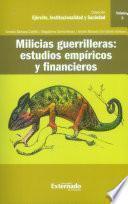 Milicias guerrilleras: estudios empíricos y financieros. Vol. 5