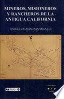 Mineros, misioneros y rancheros de la antigua California