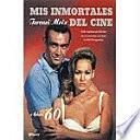 Mis inmortales del cine