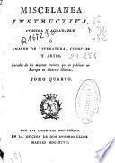 Miscelanea instructiva, curiosa y agradable ó Anales de literatura, ciencias y artes