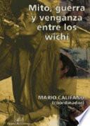 Mito, guerra y venganza entre los Wichí