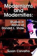 Modernisms and Modernities