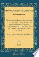 Monarquia de España, Escrita por el Doctor Don Pedro Salazar de Mendoza, Primer Cononigo Penitenciario de la Santa Iglesia de Toledo, Primada de Estos Reynos, Vol. 1
