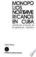 Monopolios norteamericanos en Cuba