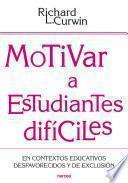 Motivar a estudiantes difíciles