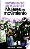 Movimiento de mujeres, mujeres en movimiento