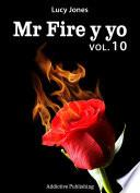 Mr Fire y yo – Volumen 10
