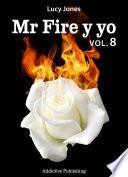Mr Fire y yo – Volumen 8