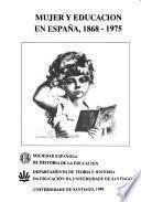 Mujer y educación en España, 1868-1975
