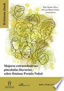 Mujeres extraordinarias: pinceladas literarias sobre féminas Premio Nobel.