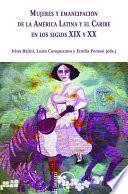 Mujeres y Emancipación de la América Latina y el Caribe en los siglos XIX y XX