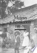 Mujeres y revolución, 1900-1917