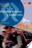 Múltiples víctimas y catástrofes