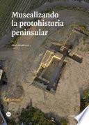 Musealizando la protohistoria peninsular