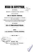 Museo de Dupuytren, de Paris, erigido a expensas del Estado por los desvelos de D. Mateo Orfila ... con una reseña de los gabinetes de París y Londres