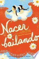 Nacer Bailando (Dancing Home)
