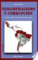 Neoliberalismo Y Corrupcion