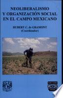 Neoliberalismo y organización social en el campo mexicano