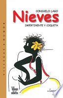 Nieves / Nieves: Impertinent and Flirtatious