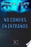No Confíes En Extraños