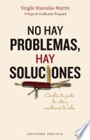 No hay problemas, hay soluciones / The Are No Problems, There Are Solutions