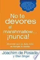 No te devores el marshmallow...nunca!