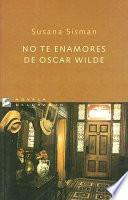 No te enamores de Oscar Wilde