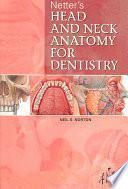 Norton, S.N., Netter. Anatomía de cabeza y cuello para odontólogos ©2007