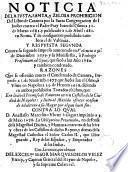 Noticia de la iusta, santa y zelosa prohibicion del Libro de Catanea por la Sacra Congregacion del Indice contra el padre Fray Juan del Olmo a 31 de Marzo 1681 ... y respuesta segunda contra su segundo impreso ... y su manifiesto ò prologo Praefatium ad Opus que sacó a luz año 1680 y tambien condenado ... diciendo en ambos prohibidos tratados ... que era lícito el permiso de rameras en un castillo de la ciudad de Napoles y licito al marido ofrecer ocasion de adulterar a su mujer por algun buen fin