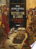 Nueva historia universal de la destrucción de libros