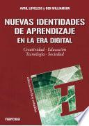 Nuevas indentidades de aprendizaje en la era digital. Creatividad. Educación. Tecnología. Sociedad